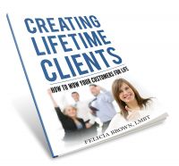 Creating Lifetime Clients & How To Wow Your Cust.