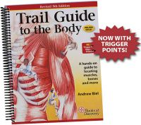 Trail Guide To The Body Textbook, 6th Ed.